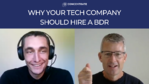 [VIDEO] Why your tech company should hire a BDR