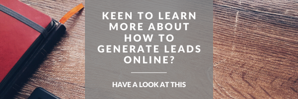 keen to learn more about how to generate leads online