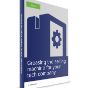 Greasing the selling machine for your tech company
