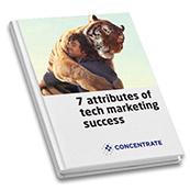 7 Attributes of Tech Marketing Success