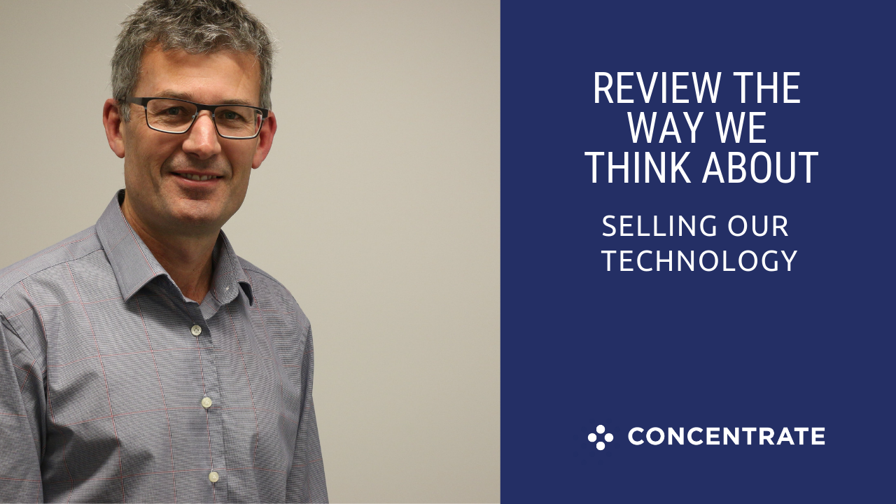 Review the way we think about selling our technology